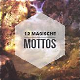 12 Magische Mottos